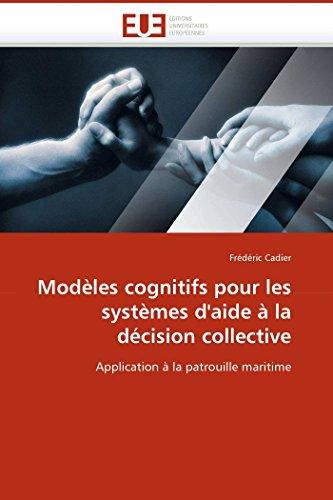 Modèles cognitifs pour les systèmes d''aide à la décision collective par Frédéric Cadier