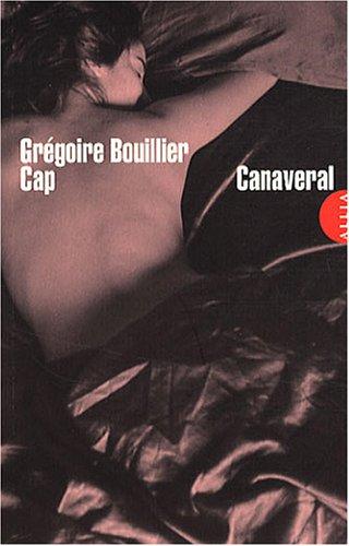 Cap Canaveral par Grégoire Bouillier