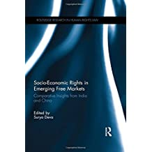 Socio-Economic Rights in Emerging Free Markets: Comparative Insights from India and China (Routledge Research in Human Rights Law) (2015-10-05)