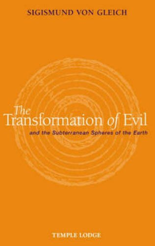 The Transformation of Evil: And the Subterranean Spheres of the Earth