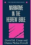 Narrative in the Hebrew Bible (Oxford Bible Series) 1st edition by Gunn, David M., Fewell, Danna Nolan (1993) Taschenbuch