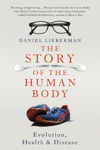 The Story of the Human Body: Evolution, Health and Disease (English Edition)