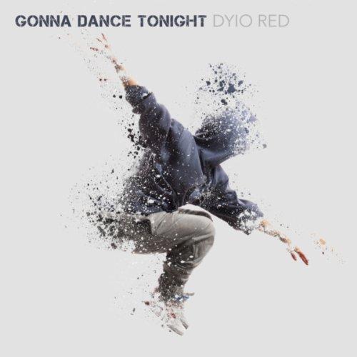 Gonna Dance Tonight (Short Edit)