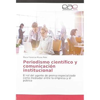 Periodismo científico y comunicación institucional: El rol del agente de prensa especializado como mediador entre la empresa y el pu´blico