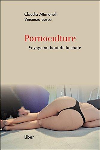Pornoculture - Voyage au bout de la chair
