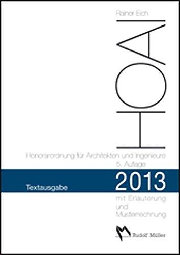 HOAI 2013 – Honorarordnung für Architekten und Ingenieure – Textausgabe: Mit Erläuterung der Neuerungen und Musterrechnungen