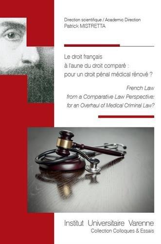 Le droit français à l'aune du droit comparé : pour un droit pénal médical rénové ?