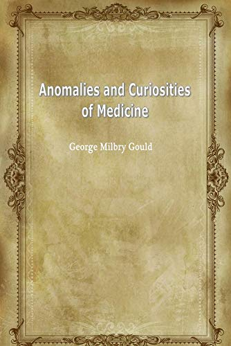 Anomalies and Curiosities of Medicine (English Edition)