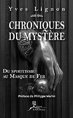 Chroniques du mystère - Du spiritisme au Masque de Fer de Yves Lignon