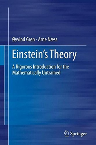 Einstein's Theory: A Rigorous Introduction for the Mathematically Untrained by Oyvind Gron (2011-08-30)