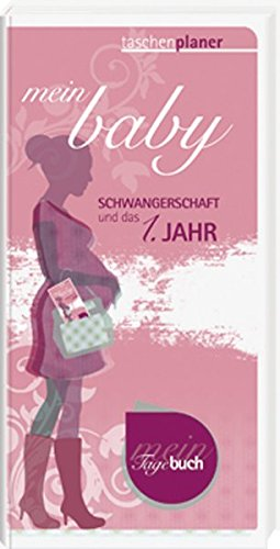 Mein Baby: Schwangerschaft und 1. Jahr (Edition Katharina)