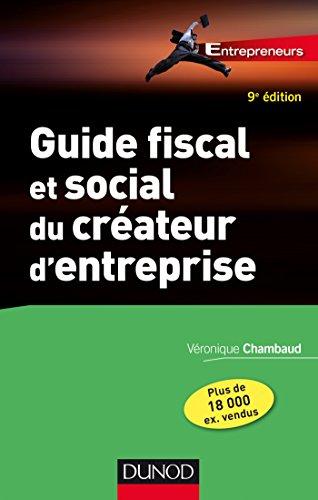Guide fiscal et social du créateur d'entreprise - 9e éd. par Véronique Chambaud
