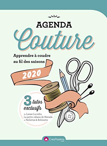 Agenda Couture 2020 - Apprendre à coudre au fil des saisons par Collectif