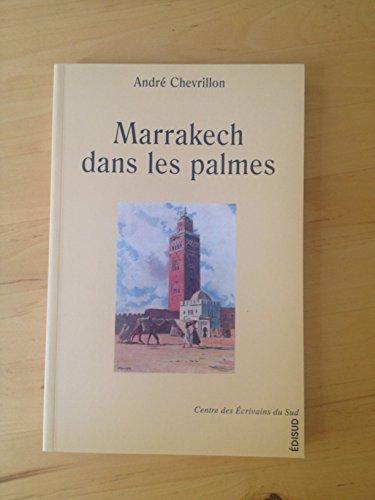 Marrakech dans les palmes par André Chevrillon