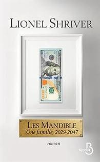 Les Mandible : Une famille, 2029-2047 par Lionel Shriver