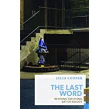 The Last Word: Reviving the Dying Art of Eulogy
