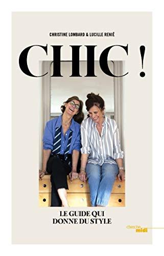 Chic, le guide qui donne du style par Christine LOMBARD