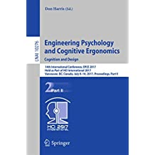Engineering Psychology and Cognitive Ergonomics: Cognition and Design: 14th International Conference, EPCE 2017, Held as Part of HCI International 2017, ... July 9-14, 2017, Proceedings, Part II