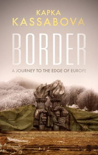border-a-journey-to-the-edge-of-europe