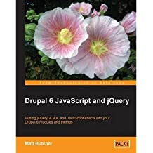 [(Drupal 6 JavaScript and JQuery * * )] [Author: Matt Butcher] [Feb-2009]