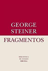 Fragmentos par George Steiner