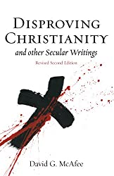 Disproving Christianity and Other Secular Writings (2nd edition, revised)