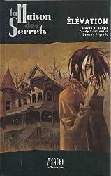 La maison des secrets, N°  2 : Élévation