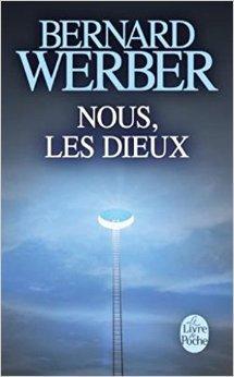 Le Cycle des Dieux, Tome 1 : Nous, les Dieux : L'Ile des sortilèges de Bernard Werber ( 4 octobre 2006 )