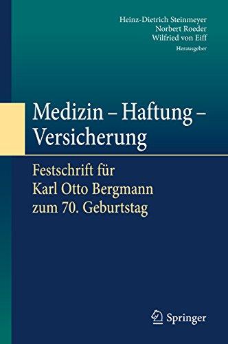 Medizin - Haftung - Versicherung: Festschrift für Karl Otto Bergmann zum 70. Geburtstag