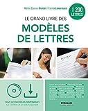 Le grand livre des modèles de lettres: 1200 modèles. Tous les modèles sur cd-rom et en téléchargement...