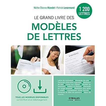 Le grand livre des modèles de lettres: 1200 modèles. Tous les modèles sur cd-rom et en téléchargement