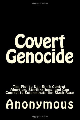 covert-genocide-the-plot-to-use-birth-control-abortion-sterilizations-and-gun-control-to-exterminate-the-black-race-by-anonymous-15-aug-2012-paperback