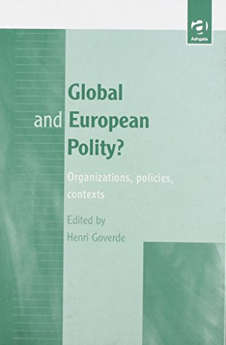 Global and European Polity?: Organisations, Policies, Contexts