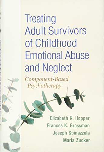 Treating Adult Survivors of Childhood Emotional Abuse and Neglect: Component-Based Psychotherapy Womens Schock