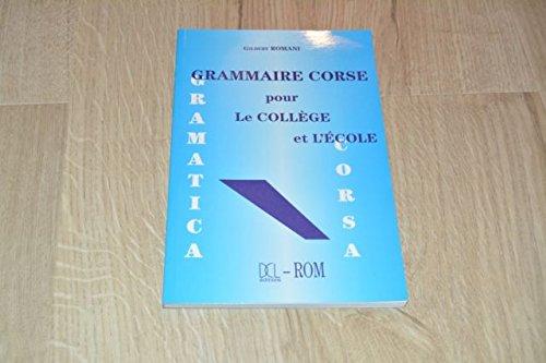 Grammaire corse pour le collège et l'école par Gilbert Romani