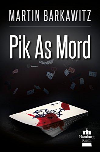 Pik As Mord: SoKo Hamburg 15 - Ein Heike Stein Krimi (Soko Hamburg - Ein Fall für Heike Stein)