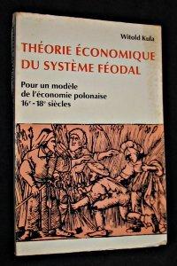 Théorie économique du système féodal, pour un modèle de l'économie polonaise 16° 18° siècles