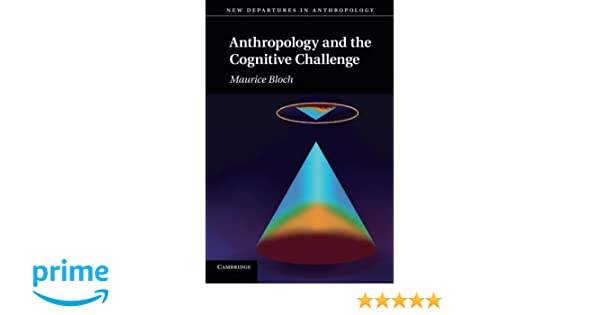 Anthropology and the Cognitive Challenge (New Departures in Anthropology)