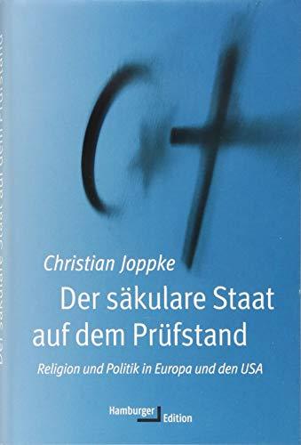 Der säkulare Staat auf dem Prüfstand: Religion und Politik in Europa und den USA