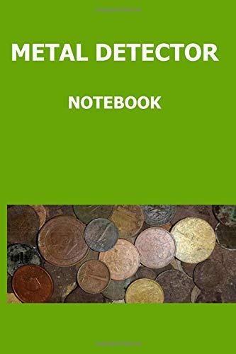 Metal detector notebook: Notebook for saving details of items found during metal detecting