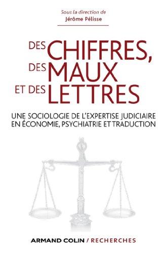 Livre gratuits Des chiffres des maux et des lettres : Une sociologie de l'expertise judiciaire en économie, psychiatrie et traduction (Armand Colin / Recherches) pdf, epub ebook