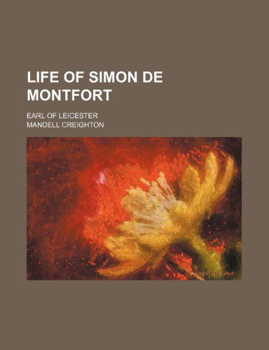 Life of Simon de Montfort; Earl of Leicester