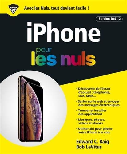iPhone pour les Nuls édition iOs 12, grand format par Edward C. BAIG