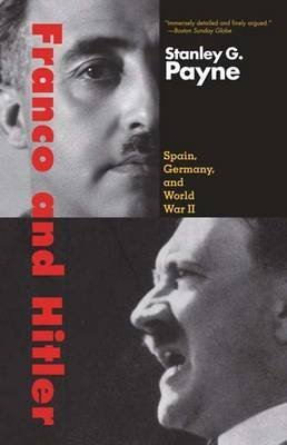 [FRANCO AND HITLER] by (Author)Payne, Stanley G. on Feb-03-09 (Franco Stanley Payne)