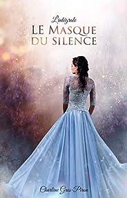 Le Masque du Silence: L'Intég