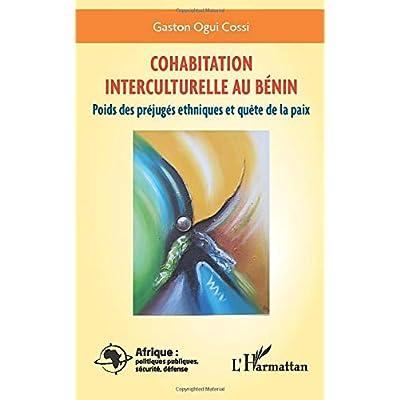 Cohabitation interculturelle au Bénin: Poids des préjugés ethniques et quête de la paix
