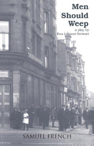 Men Should Weep (Acting Edition) by Stewart, Ena Lamont, Lamont Stewart, Ena (1983) Paperback
