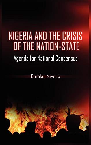 Nigeria and the Crisis of the Nation-State: Agenda for National Consensus (HB) por Emeka Nwosu