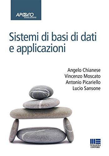 Sistemi di basi di dati e applicazioni di Angelo Chianese - Vincenzo Moscato - Antonio Picariello - Lucio Sansone