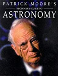 Beginner's Guide to Astronomy by Patrick Moore (1997-12-31)